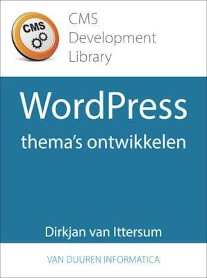 WordPress boek: WordPress thema ontwikkelen van Dirkjan van Itterum